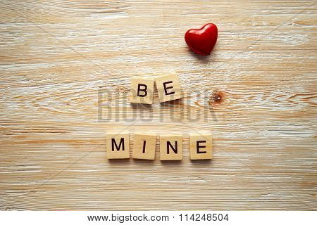 Wooden Letters Spelling Be Mine
