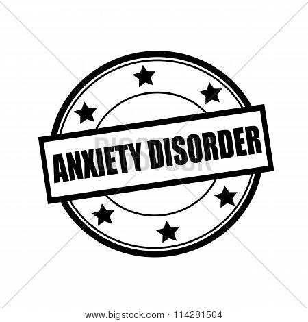 Anxiety Disorder Black Stamp Text On Circle On White Background And Star