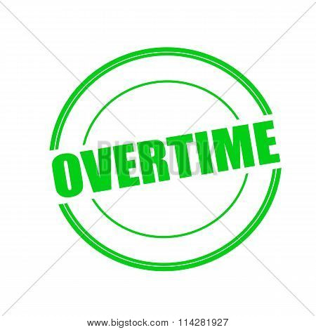Overtime Green Stamp Text On Circle On White Background