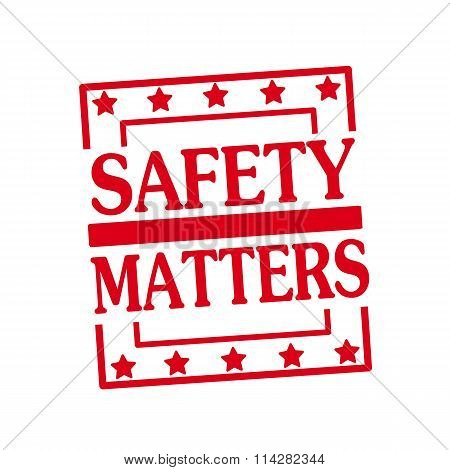 Safety Matters Red Stamp Text On Squares On White Background