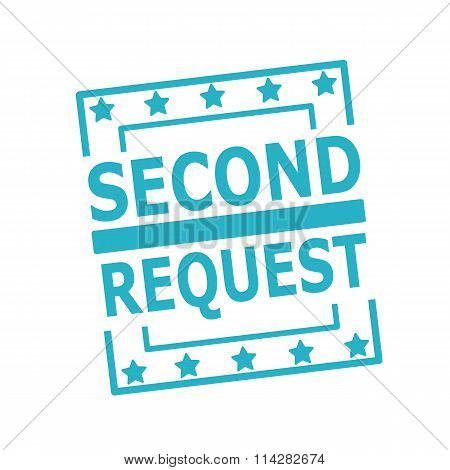 Second Request Blue Stamp Text On Squares On White Background