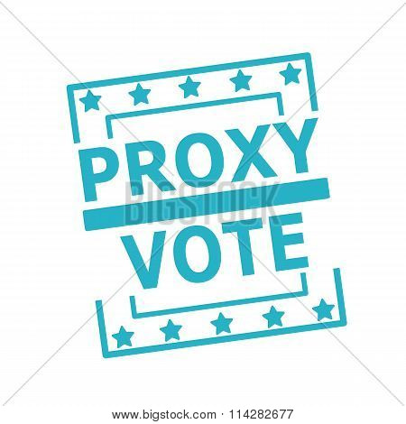 Proxy Vote Blue Stamp Text On Squares On White Background