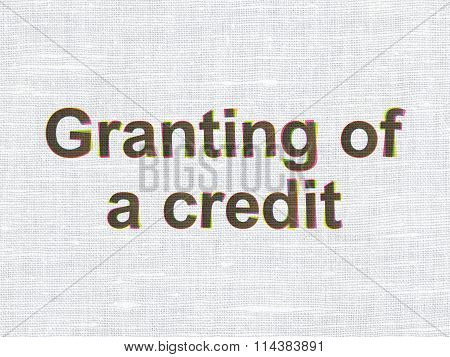 Money concept: Granting of A credit on fabric texture background