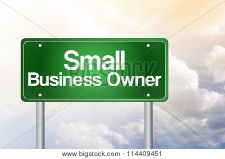 Small Business Owner Green Road Sign, Business Concept..