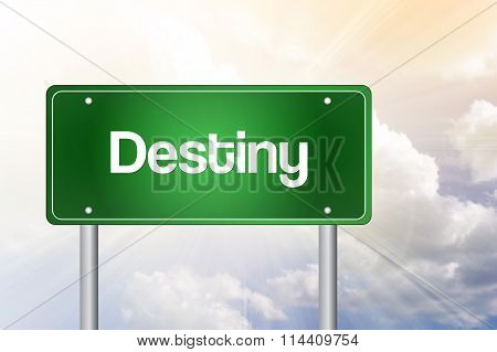 Destiny Green Road Sign, Business Concept
