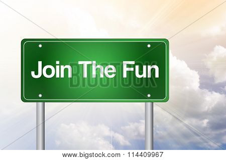 Join The Fun Green Road Sign Concept..