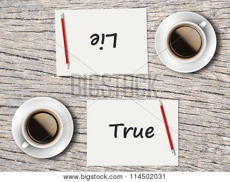 Business Concept : Comparison Between True And Lie