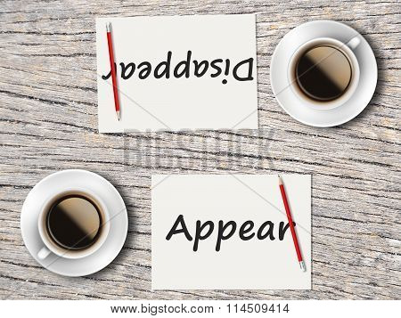 Business Concept : Comparison Between Disappear And Appear