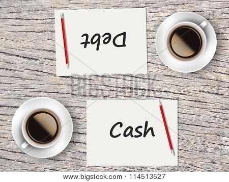 Business Concept : Comparison Between Cash And Debt