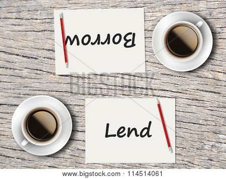Business Concept : Comparison Between Borrow And Lend