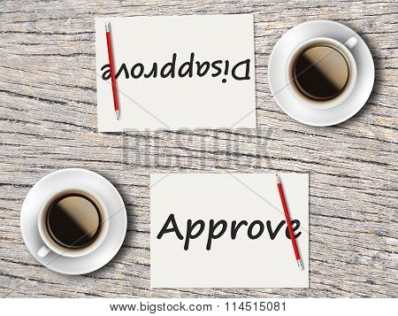 Business Concept : Comparison Between Approve And Disapprove