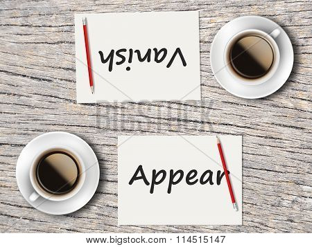 Business Concept : Comparison Between Appear And Vanish