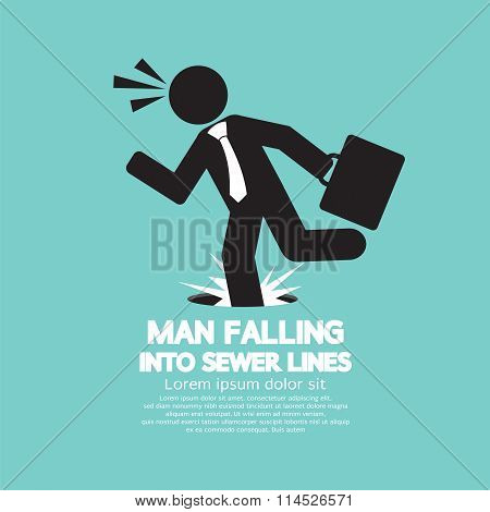 Businessman Falling Into Sewer Lines.