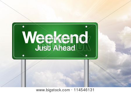 Weekend Just Ahead Green Road Sign, Business Concept..