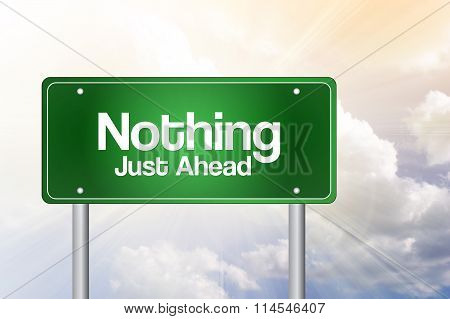 Nothing Just Ahead Green Road Sign, Business Concept..