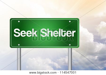 Seek Shelter Green Road Sign, Business Concept