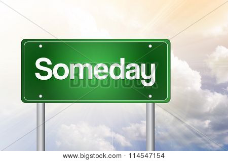 Someday Green Road Sign, Business Concept..