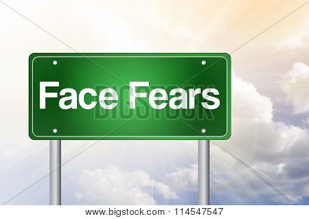 Face Fears Green Road Sign, Business Concept