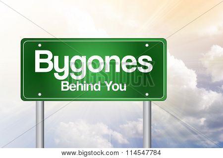 Bygones, Behind You Green Road Sign Concept
