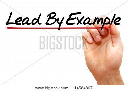 Hand Writing Lead By Example, Business Concept..
