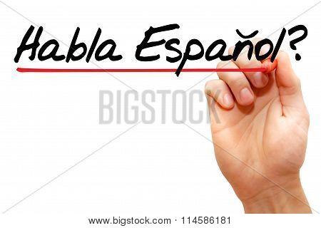 Hand Writing Habla Espanol? Business Concept