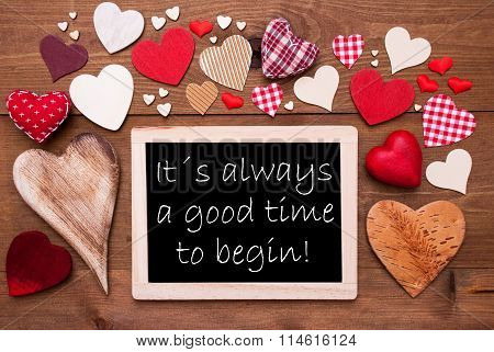 One Chalkbord, Many Red Hearts, Quote Good Time To Begin