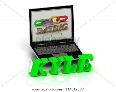 3D illustration KYLE- Name and Family bright letters near Notebook and inscription Dating on a white background