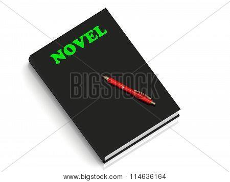 3D illustration NOVEL- inscription of green letters on black book on white background