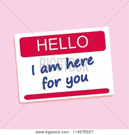 Hello I Am Here For You