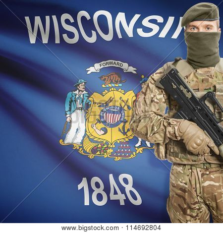 Soldier Holding Machine Gun With Usa State Flag On Background Series - Wisconsin