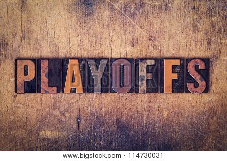 Playoffs Concept Wooden Letterpress Type