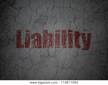 Insurance concept: Liability on grunge wall background