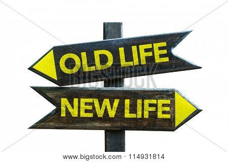 Old Life - New Life signpost isolated on white background