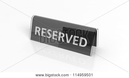 Black glossy reservation sign, isolated on white background.