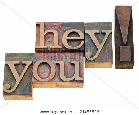 Hey You In Letterpress Type