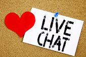 Conceptual Hand Writing Text Caption Inspiration Showing Live Chat Concept For Chatting Communicatio poster