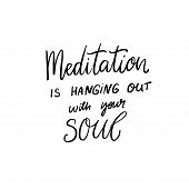 Meditation Is Hanging Out With Your Soul. Inspirational Quote, Modern Hand Lettering On Abstract Bac poster