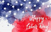 Happy Labor Day Calligraphy. Labor Day Holiday In United States Of America. Abstract Watercolor Back poster
