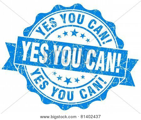 Yes You Can! Blue Grunge Seal Isolated On White
