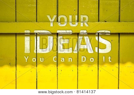 Your Idea Text On Yellow Old Wood Background