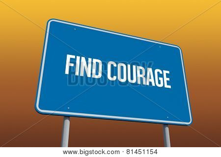 The word find courage and blue billboard against orange sky