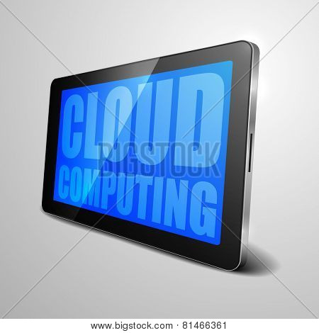 detailed illustration of a tablet computer device with cloud computing text, eps10 vector