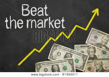 Text on blackboard with money - Beat the market