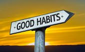 foto of  habits  - Good Habits sign with a sunset background - JPG