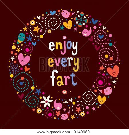 Enjoy Every Fart