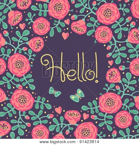 Vector floral card with frame from flowers, leaves and text Hello.