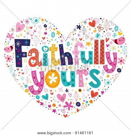 Faithfully yours heart shaped typography lettering card
