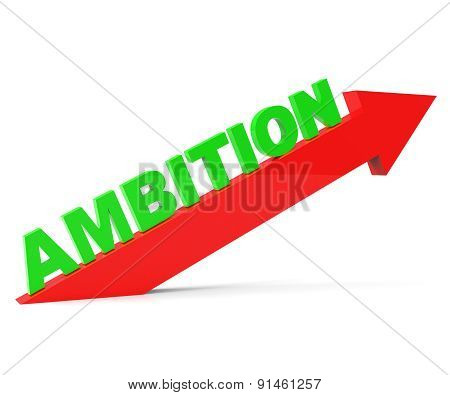 Increase Ambition Shows Arrow Gain And Desire