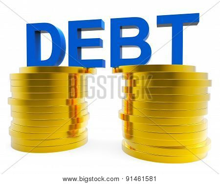 Big Debt Indicates Financial Obligation And Currency