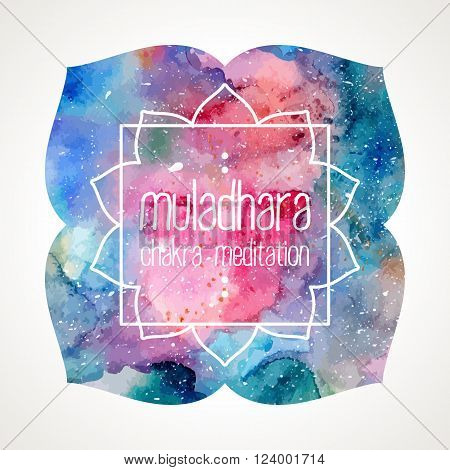 Chakra Muladhara flower icon, ayurvedic symbol and frame for text. Watercolor bright texture. Frame and text edited in vector